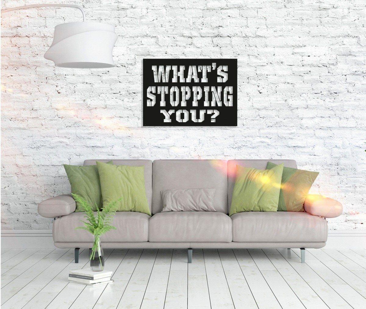 Metall Wandbild - What´s Stopping You?
