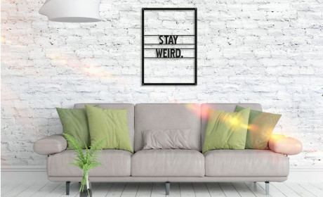 Metall Wandbild - Stay Weird